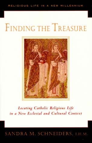 Finding the Treasure: Locating Catholic Religious Life in a New Ecclesial and Cultural Context (Religious Life in a New Millennium, V. 1)
