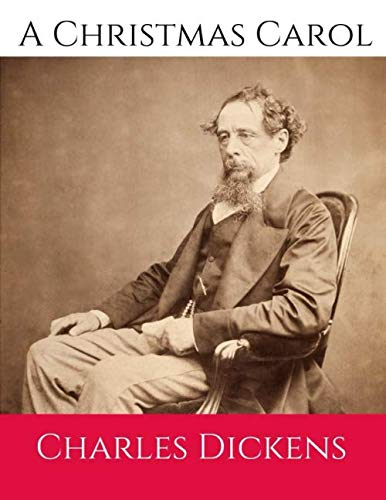 A Christmas Carol: With Original illustration In Full Color ( Annotated ) By Charles Dickens.
