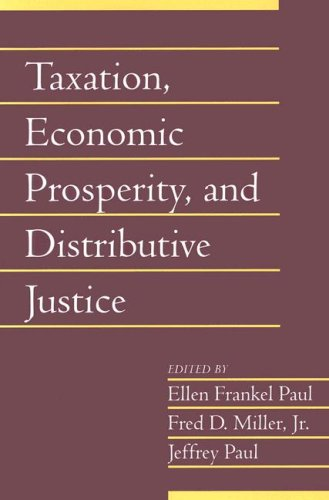 Taxation, Economic Prosperity, and Distributive Justice: Volume 23, Part 2 (Social Philosophy and Policy) (v. 23)