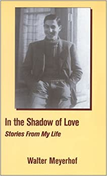 Book In the Shadow of Love: Stories from My Life
