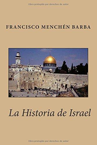 La Historia de Israel (Spanish Edition) [Francisco Menchen Barba] (Tapa Blanda)