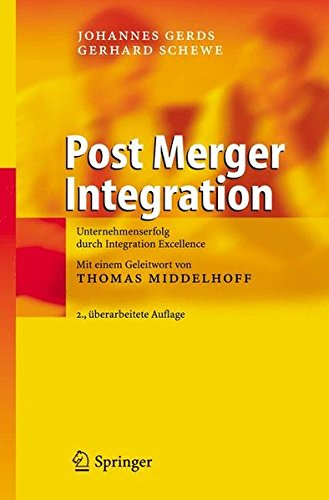 Post Merger Integration: Unternehmenserfolg durch Integration Excellence (German Edition) (Post Merger Integration Best Practices)