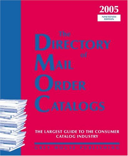 (The Directory of Mail Order Catalogs, 2005: A Comprehensive Guide to Consumer Mail Order Catalog Companies )