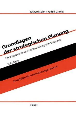 Grundlagen der strategischen Planung: Ein integraler Ansatz zur Beurteilung von Strategien