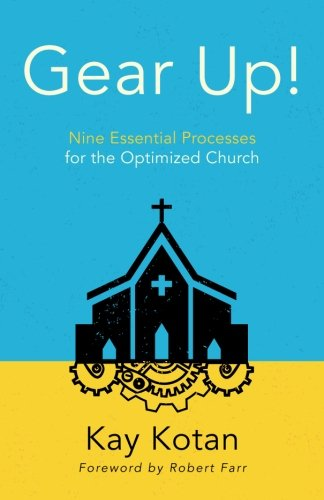 Gear Up!: Nine Essential Processes for the Optimized Church