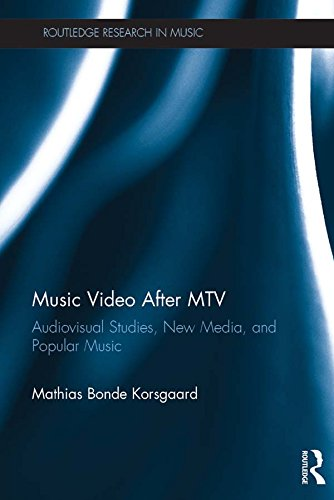 Music Video After MTV: Audiovisual Studies, New Media, and Popular Music (Routledge Research in Music)