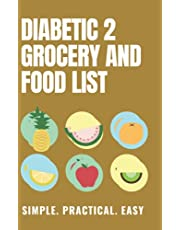 diabetic 2 foods and grocery list: the comprehensive food list for a healthy diabetic eating