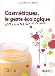 Cosmétiques écologiques : 100 recettes bio faciles et économiques par Pascaline Pavard