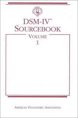 Dsm-Iv(r) Sourcebook, Volume 1 (Dsm-IV Sourcebook)
