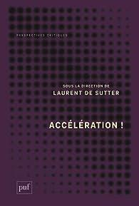 Accélération ! par Laurent de Sutter