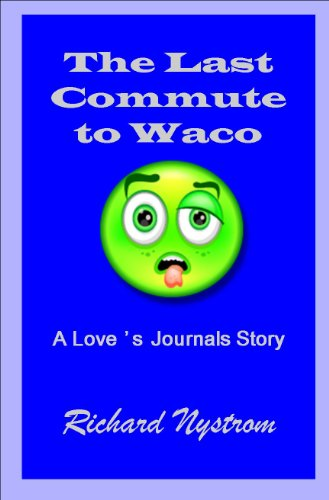 THE LAST COMMUTE TO WACO (Love's Journals. Book 29), used for sale  Delivered anywhere in USA