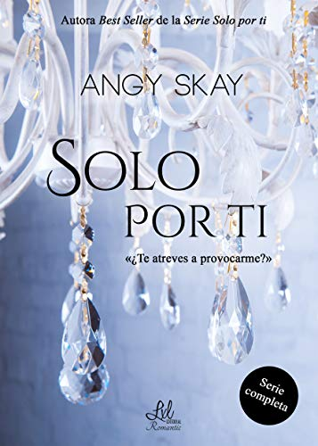 Serie Solo por ti (Spanish Edition) - Kindle edition by Angy ...