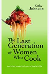 The Last Generation of Women Who Cook Paperback