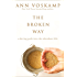 The Broken Way (with Bonus Content): A Daring Path into the Abundant Life