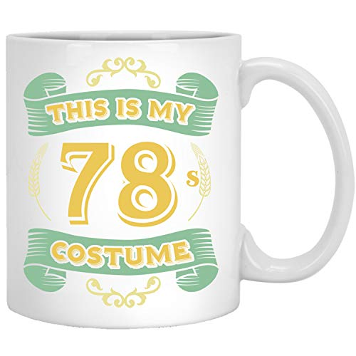 This Is My 78s Costume - Funny Halloween 78 Birthday Gag Gifts Idea Coffee -
