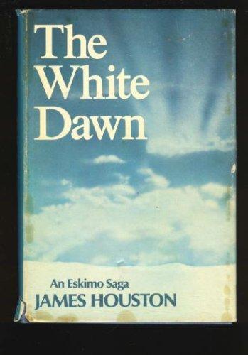 White Dawn: An Eskimo Saga