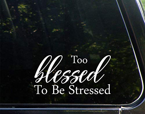 Sign Depot Too Blessed to Be Stressed - 7-1/4