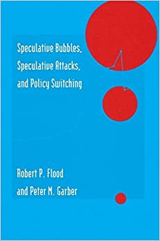 Speculative Bubbles, Speculative Attacks, and Policy Switching by Robert P Flood (2013-07-01)