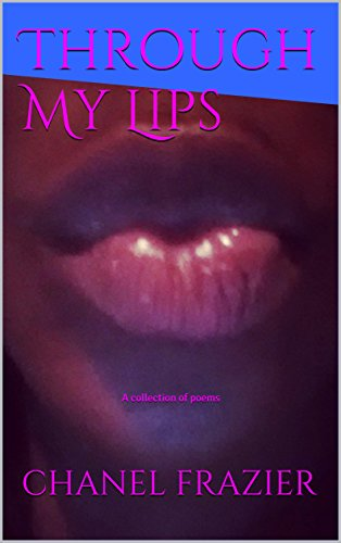 Through My Lips: A collection of poems