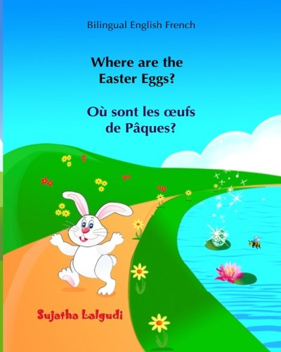 Children's Easter book: Where are the Easter Eggs? Ou sont les ?ufs de Paques?: Childrens French books, French numbers,French bilingual children's ... for children) (Volume 10) (French Edition)