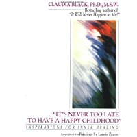 """""""It's Never Too Late to Have a Happy Childhood"""": Inspirations for Inner Healing"""