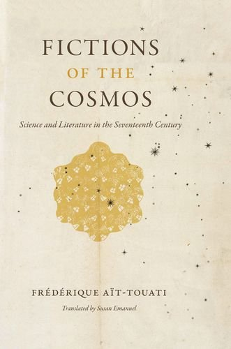 Fictions of the Cosmos: Science and Literature in the Seventeenth Century