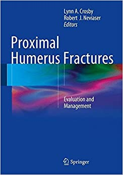 Book Proximal Humerus Fractures: Evaluation and Management