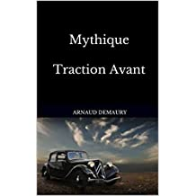 Mythique Traction Avant (French Edition)