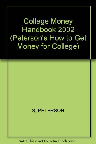 College Money Handbook 2002 (Peterson's College Money Handbook)