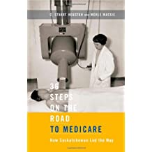 36 Steps on the Road to Medicare: How Saskatchewan Led the Way