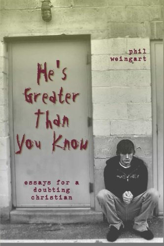 He's Greater Than You Know: Essays for a Doubting Christian