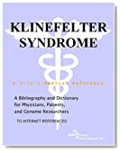 Klinefelter Syndrome - A Bibliography and Dictionary for Physicians, Patients, and Genome Researchers