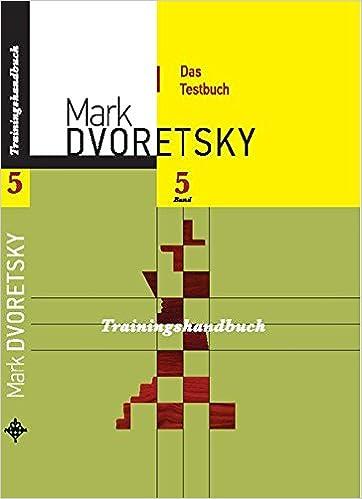 Mark Dvoretsky Das Testbuch Trainingshandbuch Band 5 aus Januar 2018