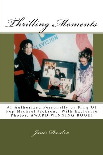Thrilling Moments: #1 Authorized by Michael Jackson ~ My Years With Michael by Ms Janis B Dasilva - Ms Jackson Jackson Mall