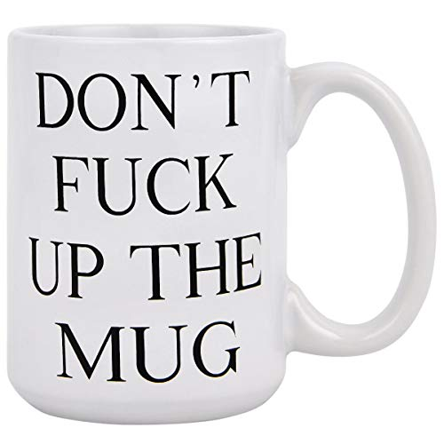 Funny Coffee Mugs DON'T FC Up The Mug Coffee Cups with Jokes Ceramic Mugs Novelty Funny Mugs for Men Women Friends Coworkers Besties  15 Ounces