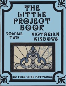 The Little Project Book, Vol. 2: Victorian Stained Glass Windows