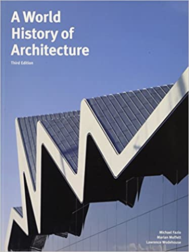 A world history of architecture michael fazio marian moffett a world history of architecture michael fazio marian moffett 8601200694468 amazon books fandeluxe Image collections