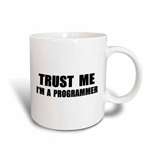 3dRose mug_195648_1 Trust me Im a Programmer Programming work humor funny job text gift Ceramic Mug, 11 oz, White