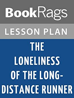 the loneliness of the long distance runner essay When we began running marathons, alan sillitoe's novella the loneliness of the long distance runner was the phrase most often used to describe our pastime.