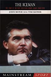 The Iceman: The Story of the Most Successful Rugby League Coach Ever (Mainstream Sport)