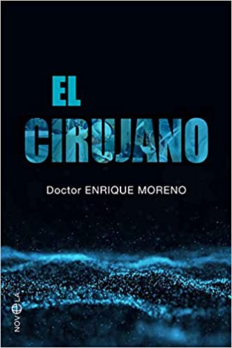 El cirujano de Enrique Moreno González