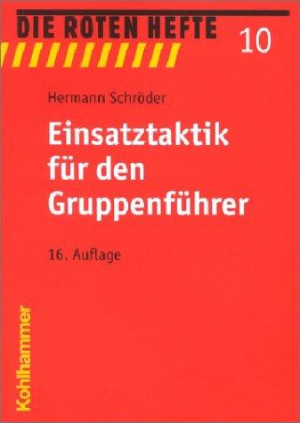 Die Roten Hefte, Bd.10 : Einsatztaktik für den Gruppenführer