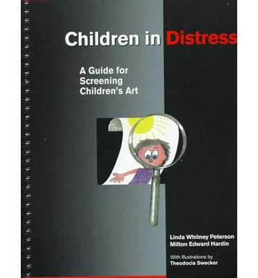 [(Children in Distress: A Guide for Screening Children's Art)] [Author: Linda Whitney Peterson] published on (October, 1
