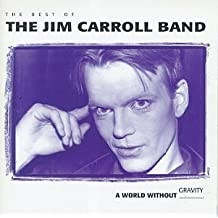 A World Without Gravity: The Best Of The Jim Carroll Band