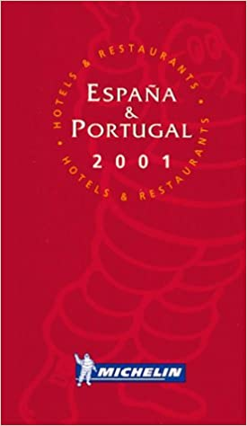 Michelin Red Guide 2001: Espana, Portugal (Michelin Red Hotel & Restaurant Guides)