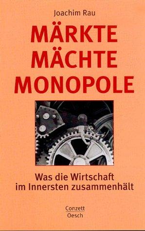 Märkte, Mächte, Monopole