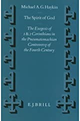 The Spirit of God: The Exegesis of 1 and 2 Corinthians in the Pneumatomachian Controversy of the Fourth Century (Supplements to Vigiliae Christianae) Hardcover