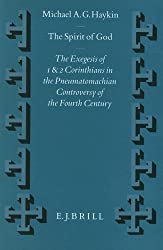 The Spirit of God: The Exegesis of 1 and 2 Corinthians in the Pneumatomachian Controversy of the Fourth Century (Supplements to Vigiliae Christianae)