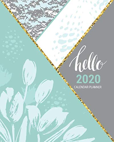 Hello 2020 Calendar Planner: 2020 Floral Gray, Mint, And Gold, Calendar Planner | Monthly | Weekly | Year At A Glance…