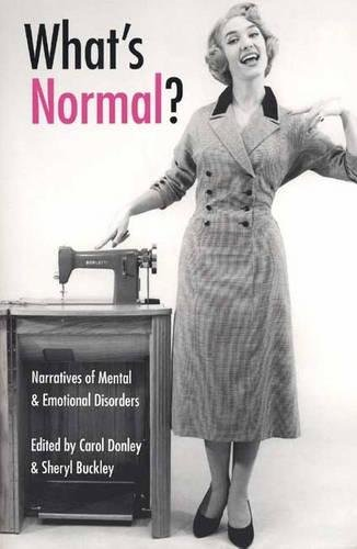 What's Normal?: Narratives of Mental and Emotional Disorders (Literature & Medicine)